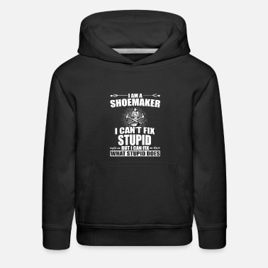 Craftsman Shoemaker Saying - Kids' Premium Hoodie