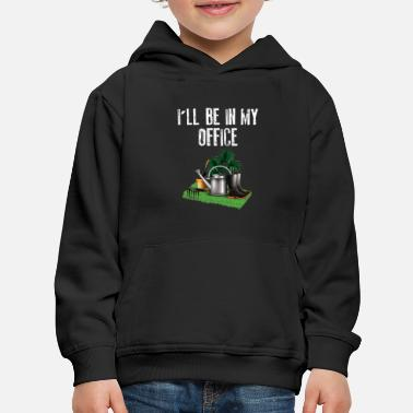 I Love I''ll Be in My Office Garden - Kids' Premium Hoodie