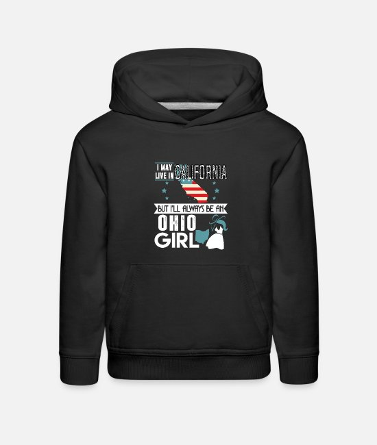 I May Live In Ohio Hoodies & Sweatshirts - I May Live In California Shirt, An Ohio Girl Shirt - Kids' Premium Hoodie black