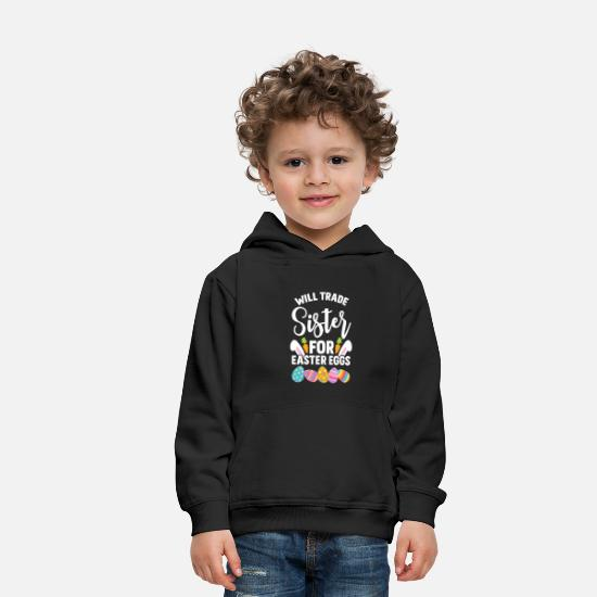 Basket Hoodies & Sweatshirts - Will Trade Sister For Easter Eggs Sibling graphic - Kids' Premium Hoodie black