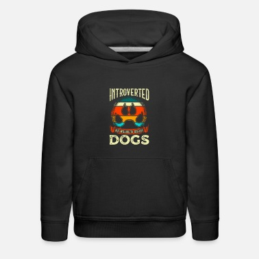 All I Need Is My Book And My Dog Funny Introverted But Willing To Discuss Dogs - Kids' Premium Hoodie