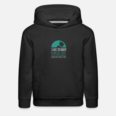 Cassette I Have Too Many Vinyl Records Music Retro DJ Gift - Kids' Premium Hoodie