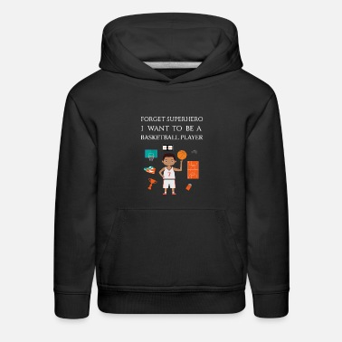 I want to be a Basketball player - Kids' Premium Hoodie