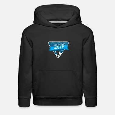 Water Sports Ice hockey walk on water - Kids' Premium Hoodie