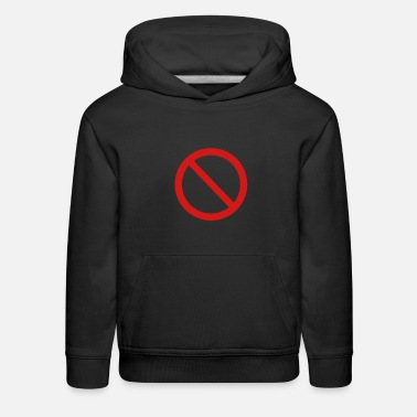 Not Allowed Not allowed sign - Kids' Premium Hoodie