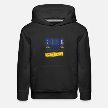 Golden State Dubs Gonna Championship 2 - Kids' Premium Hoodie