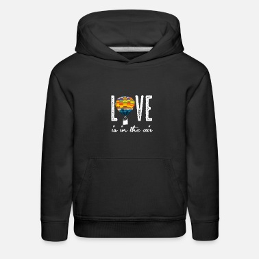 Aviation Balloonist Love | Hot Air Balloon Ride Aviation - Kids' Premium Hoodie