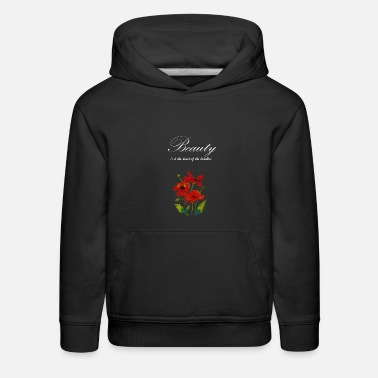 beauty is in the heart of the beholder - Kids' Premium Hoodie