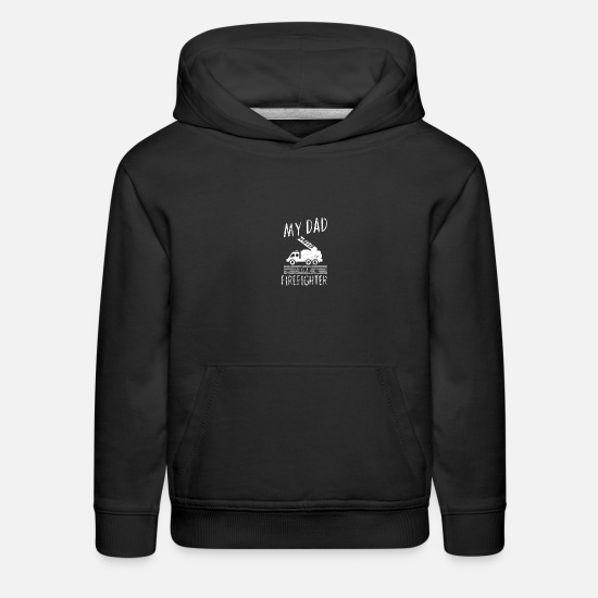 Engineer Hoodies & Sweatshirts - My dad is a firefighter - fire department - Kids' Premium Hoodie black