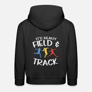 Track And Field Track & Field - Really Field And Track - Kids' Premium Hoodie