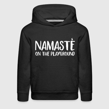 namaste on the playground - Kids' Premium Hoodie