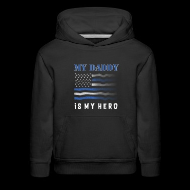 my daddy is my hero kids - Kids' Premium Hoodie