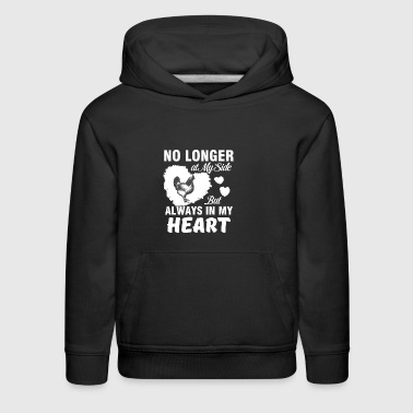 No longer at my side but always in my heart chicke - Kids' Premium Hoodie