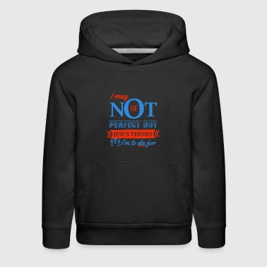 Jesus thinks I'm to die for - Kids' Premium Hoodie