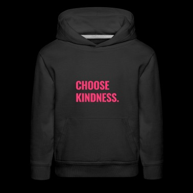 Choose Kindness (bold pink lettering) - Kids' Premium Hoodie