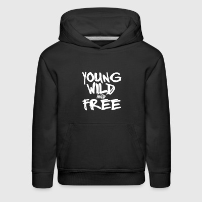 Young Wild And Free - Kids' Premium Hoodie