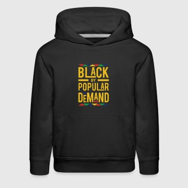 BLACK BY POPULAR DEMAND - Kids' Premium Hoodie
