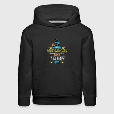 Best Park Rangers are Born in January Gift Idea - Kids' Premium Hoodie