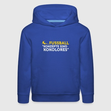 Football Quotes: Concepts Are Tosh! - Kids' Premium Hoodie