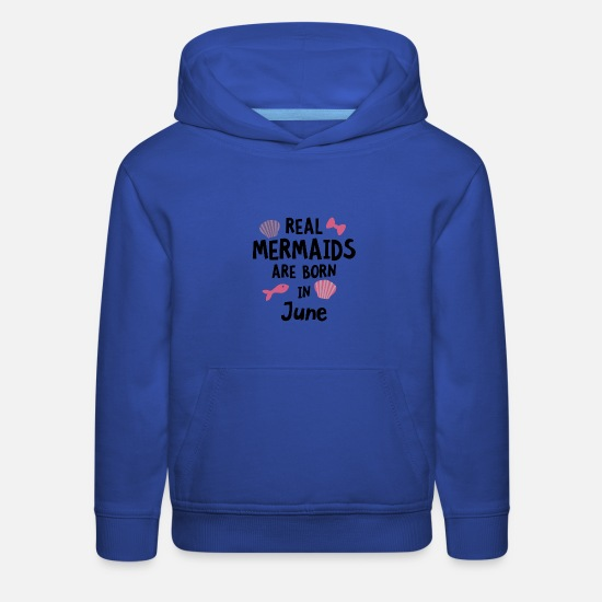 Mermaid Hoodies & Sweatshirts - Mermaids are born in June S1757 - Kids' Premium Hoodie royal blue