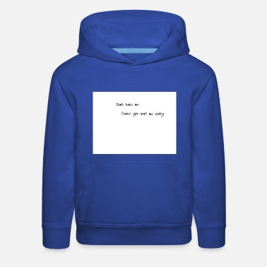 Sayings Cute saying - Kids' Premium Hoodie