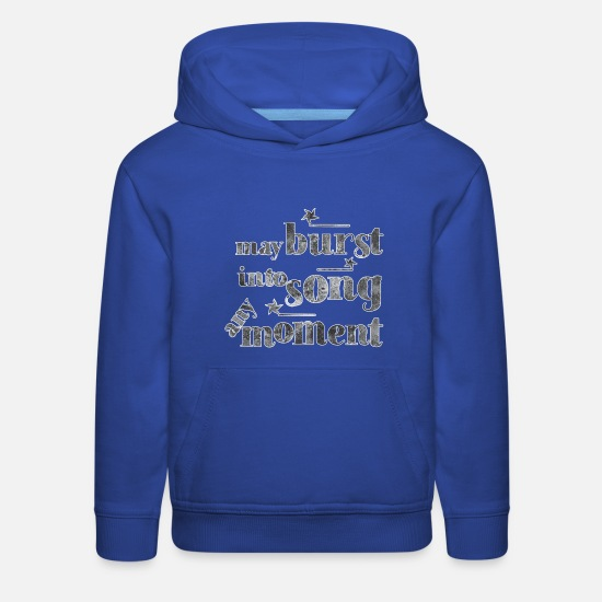 Singer Hoodies & Sweatshirts - May burst into song any moment! black and white - Kids' Premium Hoodie royal blue
