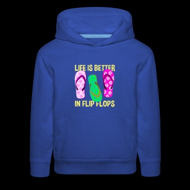 Life is Better in Flip Flops T-shirt - Kids' Premium Hoodie