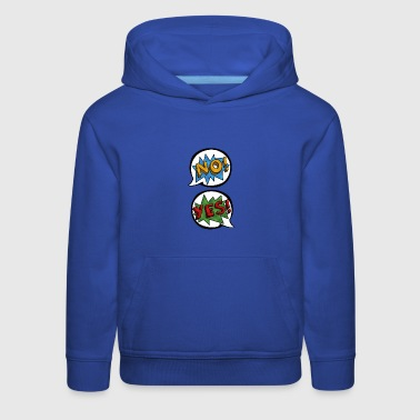 Pop art t-shirt design. No or yes. - Kids' Premium Hoodie