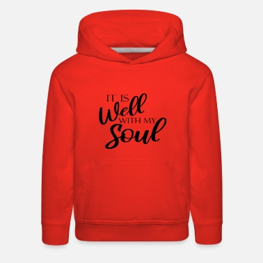 It Is Well With My Soul - Kids' Premium Hoodie