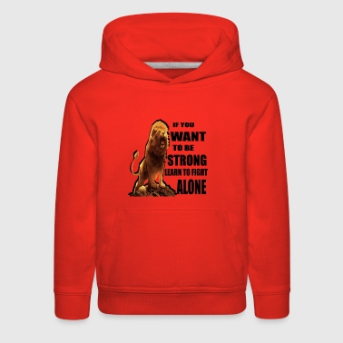 IF YOU WANT TO BE STRONG - Kids' Premium Hoodie