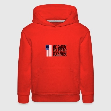 USAts MY DADDY MY HERO MARINES Marine Dad - Kids' Premium Hoodie