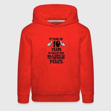 It Took Me 10 Years To Create This Master Piece - Kids' Premium Hoodie