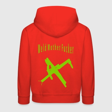 Weld Mother Fucker - Kids' Premium Hoodie