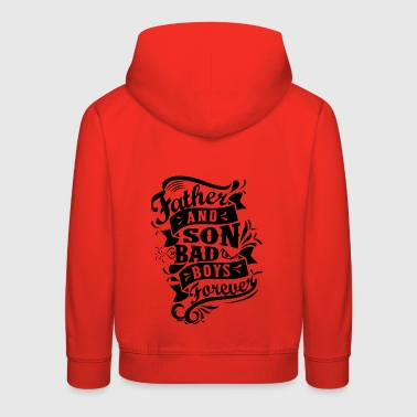 Father and Son Bad Boys - Kids' Premium Hoodie
