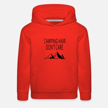 Care camping hair dont care - Kids' Premium Hoodie