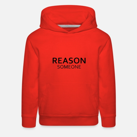 Reason Hoodies & Sweatshirts - Reason someone - Kids' Premium Hoodie red