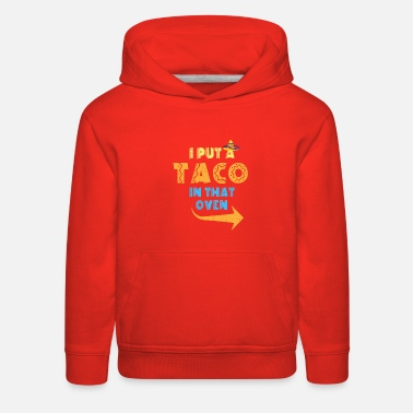 I put taco in that oven pregnant announcement - Kids' Premium Hoodie