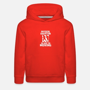 Education Culture physical education - Kids' Premium Hoodie