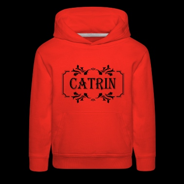 First Name Catrin female woman girl gift idea - Kids' Premium Hoodie