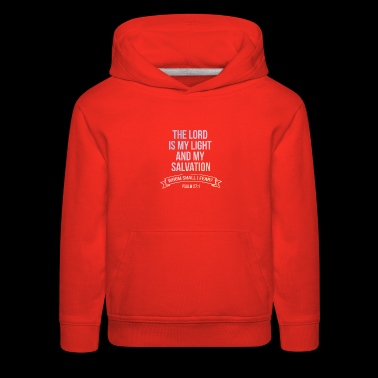 The Lord Is My Light...Whom Shall I Fear Christian - Kids' Premium Hoodie