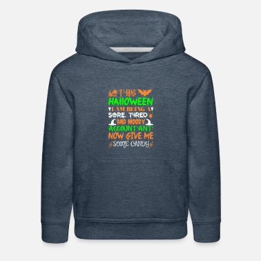 This Halloween Tired Moody Accountant Candy - Kids' Premium Hoodie