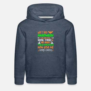 This Halloween Being Tired Physician Candy - Kids' Premium Hoodie