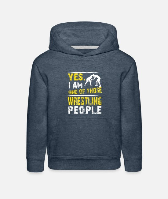 Funny WRESTLING Hoodies & Sweatshirts - One of those WRESTLING people - Kids' Premium Hoodie heather denim