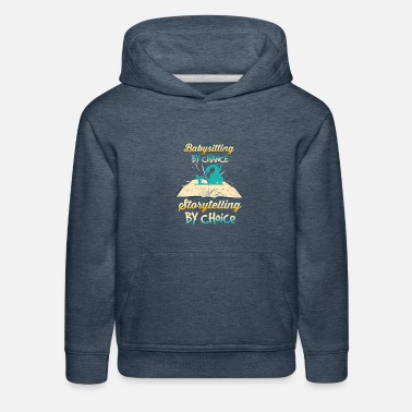 Storytelling Graphic Babysitting - Storytelling Choice - Home - Kids' Premium Hoodie