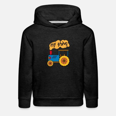 Toddler Tractor My Thing - Kids' Premium Hoodie