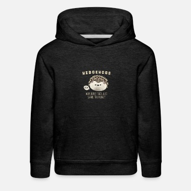 Why Don't They Share the Hedge - Hedgehog Cute Tee - Kids' Premium Hoodie