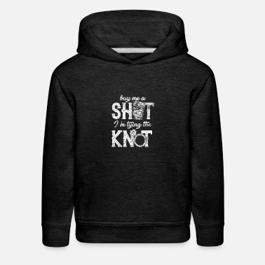 Wedding buy me a shot I´m tyoing the knot gift friends - Kids' Premium Hoodie