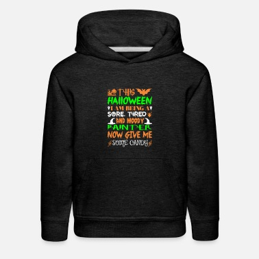 This Halloween Being Tired Painter Candy - Kids' Premium Hoodie