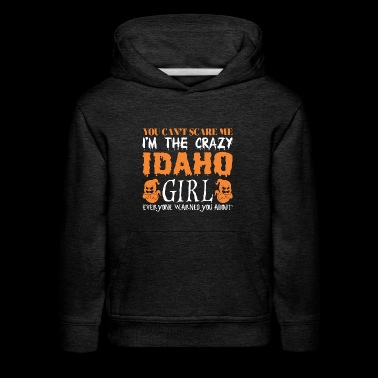 You Cant Scare Me Crazy Idaho Girl Halloween - Kids' Premium Hoodie