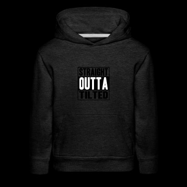 Straight outta Tilted Towers Gaming Fortnite - Kids' Premium Hoodie